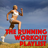 The Running Workout Playlist by Various Artists