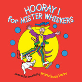 Hooray! For Mister Whiskers by Franciscus Henri