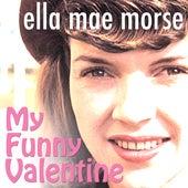 My Funny Valentine by Ella Mae Morse