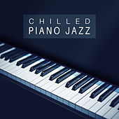 Chilled Piano Jazz – Smooth Music to Relax, Mellow Piano, Moonlight Jazz, Easy Listening, Background Sounds von Gold Lounge
