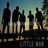 Little Man by Bad Weather States