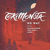 NO WAY (feat. Isaiah Rashad, Joey Purp & Ambré Perkins) by TOKiMONSTA