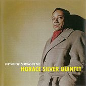 Further Explorations by the Horace Silver Quintet (Remastered) von Horace Silver