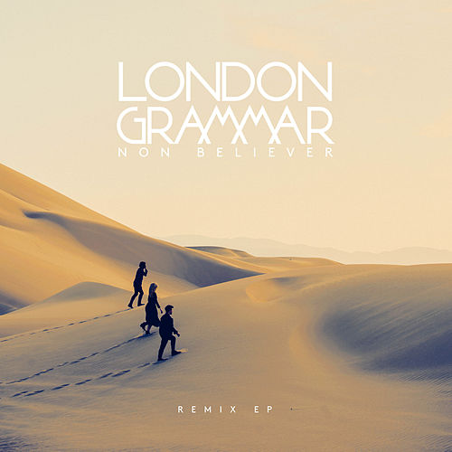 Non Believer (Remixes) de London Grammar