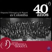 Orquesta Filarmónica de Bogotá Es Colombia, 40 Años de Orquesta Filarmónica de Bogotá
