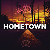 Hometown di Brothers! Hey