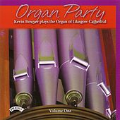 Organ Party, Vol. 1 by Kevin Bowyer