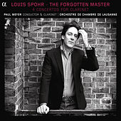 Spohr: The Forgotten Master — 4 Concertos for Clarinet by Paul Meyer