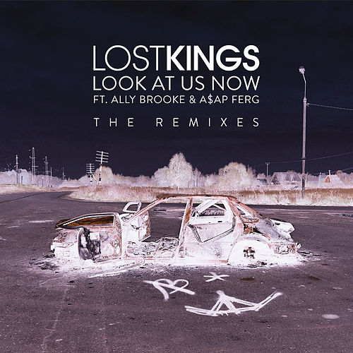Look At Us Now (Remixes) by Lost Kings