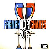French Top Charts 2017 Part.2 von Various Artists