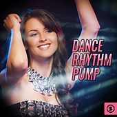 Dance Rhythm Pump by Various Artists