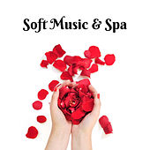 Soft Music & Spa – Pure Relaxation, Asian Zen, Tibetan Sounds, Classic Massage, Spa Dreams, Spirit of Harmony de Zen Meditation and Natural White Noise and New Age Deep Massage