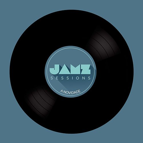 A Novidade (Jamz Sessions) by Jamz