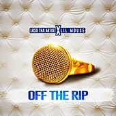 Off the Rip by Loso Tha Artist