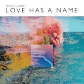 Love Has A Name (Deluxe/Live) von Jesus Culture