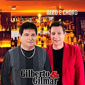 Bebo e Choro by Gilberto & Gilmar