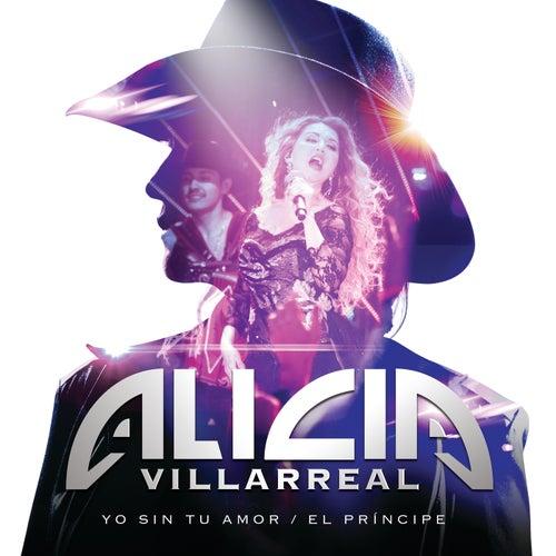Yo Sin Tu Amor/El Príncipe by Alicia Villarreal