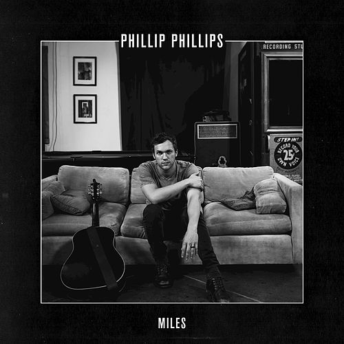 Miles by Phillip Phillips