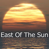 East Of The Sun by Various Artists
