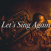Let's Sing Again by Various Artists