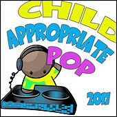 Child Appropriate Pop 2017 by Various Artists