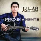 Próximamente by Julián Mercado
