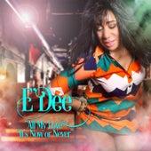 All My Love / Now or Never (Remixes) de E-Dee