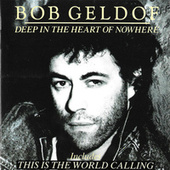 Deep In The Heart Of Nowhere von Bob Geldof