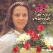 Eine Rose schenk ich dir... und dieses Lied de Andrea Jürgens