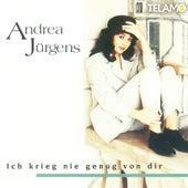 Ich krieg nie genug von dir by Andrea Jürgens