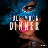 Full Moon Dinner Chillout, Vol. 1 (Finest Romantic Dinner Music) by Various Artists