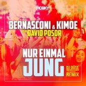 Nur einmal jung (DJ Düse feat. Bententainer & Ratzke Remix) by Bernasconi & Kimoe