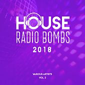 House Radio Bombs 2018, Vol. 2 by Various Artists