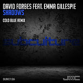 Shadows (Cold Blue Remix) by David Forbes