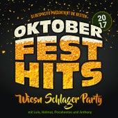 DJ Despacito präsentiert die besten Oktoberfest Hits 2017 - Wiesn Schlager Party mit Luis, Helmut, Pocahontas und Anthony by Various Artists