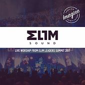 Live Worship from Elim Leaders Summit 2017 by Elim Sound