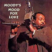 Moody's Mood for Love (Remastered) van James Moody