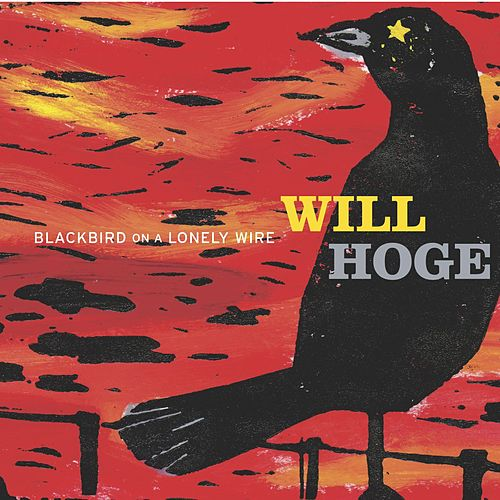 Blackbird On A Lonely Wire by Will Hoge