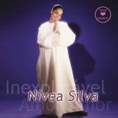 Inexplicável Amor by Nívea Silva