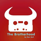 The Brotherhood by Dan Bull