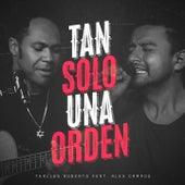Tan Solo una Orden by Thalles Roberto
