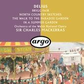 Delius: Brigg Fair; North Country Sketches; In A Summer Garden; The Walk To The Paradise Garden van Sir Charles Mackerras