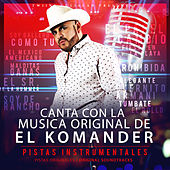 Canta Con La Musica Original De El Komander by El Komander