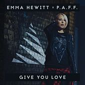Give You Love by Emma Hewitt
