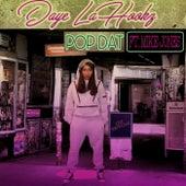 Pop Dat (Remix) [Remastered] [feat. Mike Jones] by Daye Lahookz