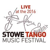 Live at the 2016 Stowe Tango Music Festival by Various Artists