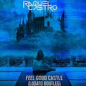 Feel Good Castle (Lodato Bootleg) de Raquel Castro
