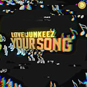 Your Song de Love Junkeez