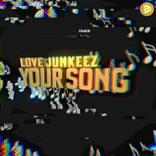 Your Song de Love Junkeez