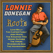 Lonnie Donegan Roots by Various Artists
